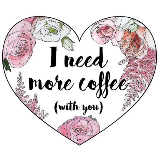 Открытка Сердечко I need more coffee (with you)